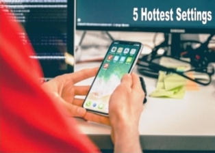 5 hottest settings on your phone will amaze you