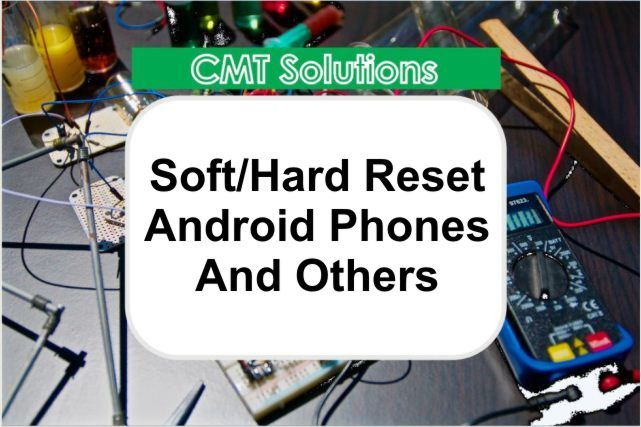Soft-hard reset android phones
